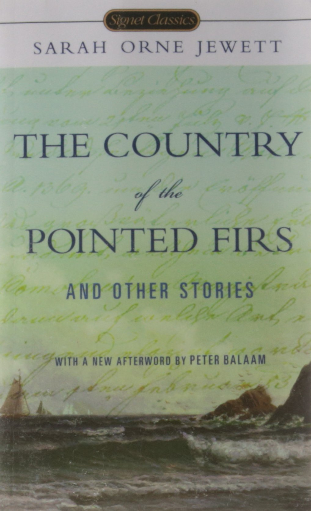 The Country Of The Pointed Firs And Other Stories (signet Classics): Sarah  Orne Jewett, Anita Shreve, Peter Balaam: 9780451531445: Amazon: Books