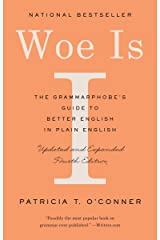 Woe Is I: The Grammarphobe's Guide to Better English in Plain English (Fourth Edition) Kindle Edition