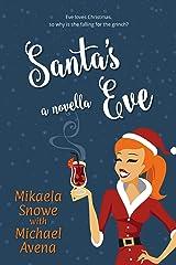 Santa's Eve: A Christmas Novella (Christmas Novellas Book 1) Kindle Edition