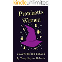 Pratchett's Women: Unauthorised Essays on Female Characters of the Discworld