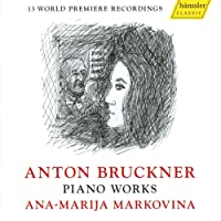 Bruckner : Oeuvres pour piano. Markovina.
