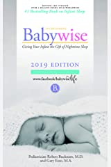 On Becoming Babywise: Giving Your Infant the Gift of Nighttime Sleep - Interactive Support (On Becoming.) Kindle Edition