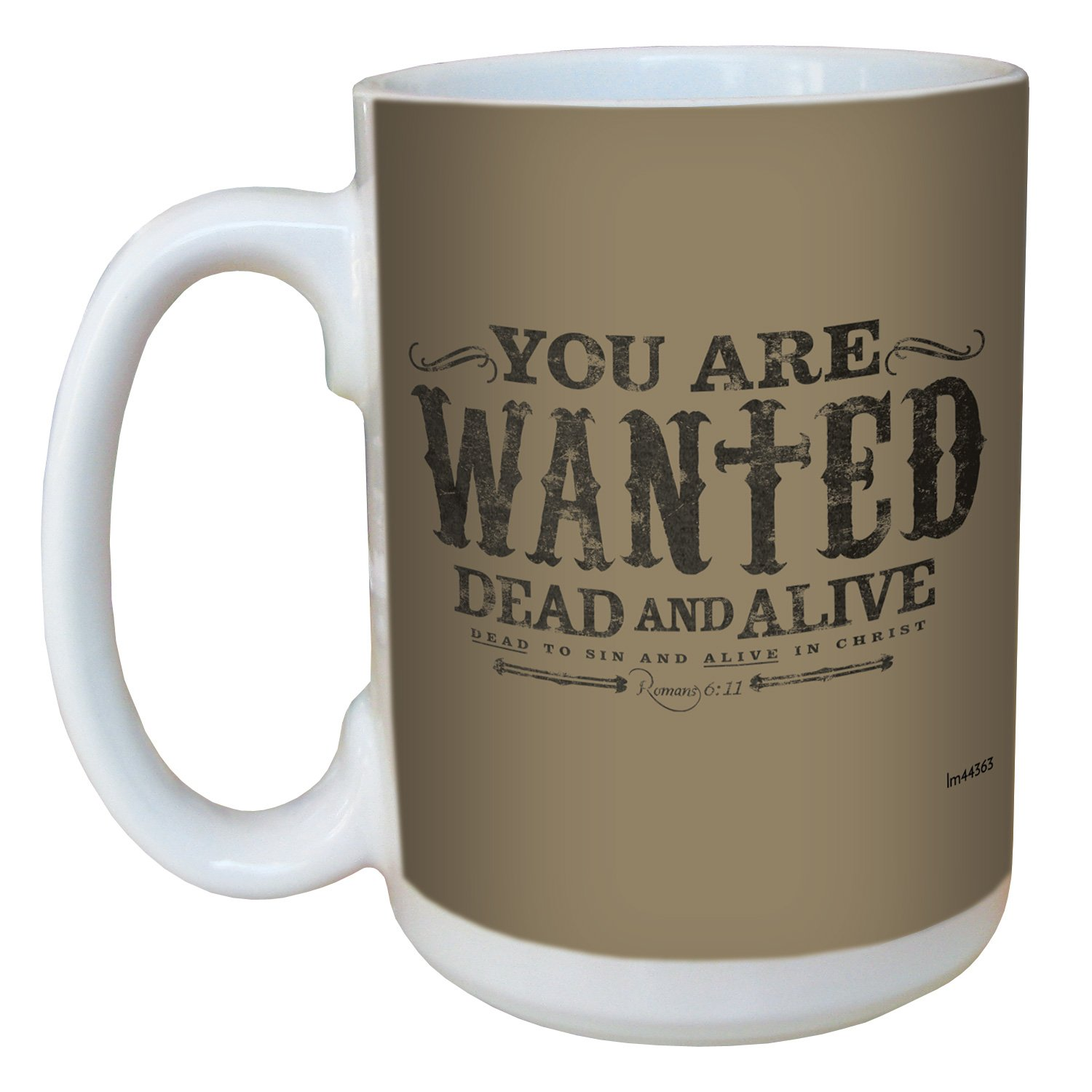 Tree-Free Greetings lm44363 Wanted Dead and Alive 15-Ounce Romans 6:11 Ceramic Mug with Full-Sized Handle