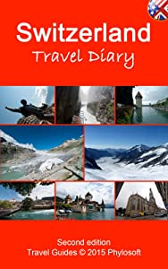 Switzerland Travel Guide: Travel Diary
