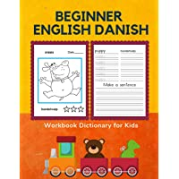 Beginner English Danish Workbook Dictionary for Kids: 100 First bilingual flash cards learning games for children to…