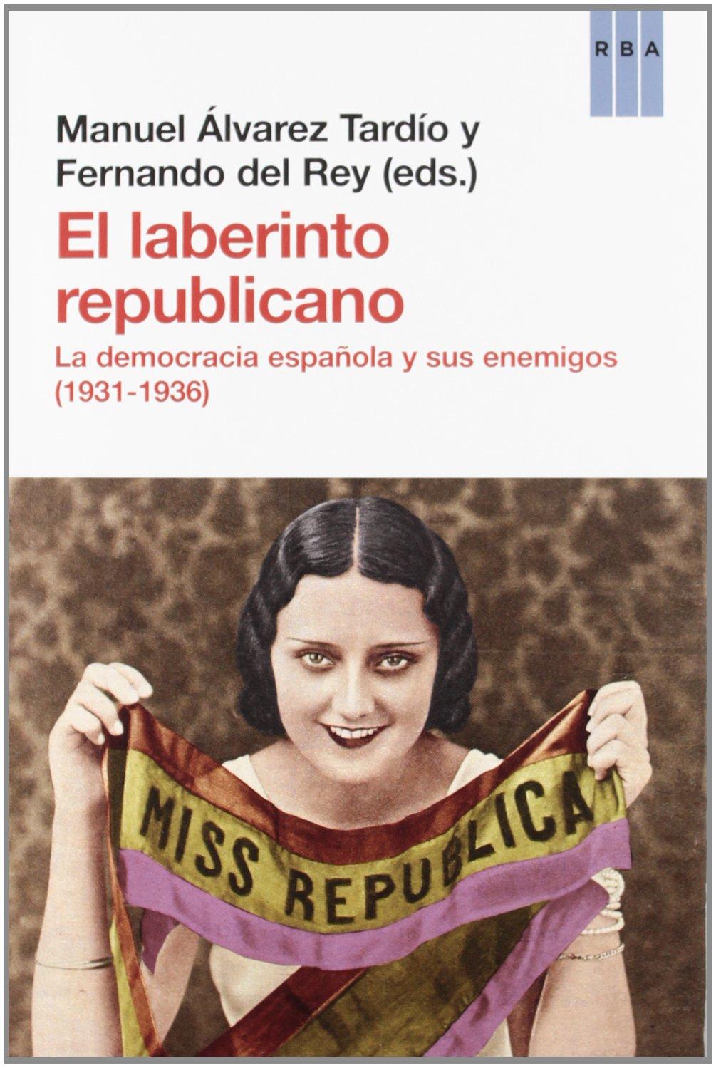 El laberinto republicano (ENSAYO Y BIOGRAFIA): Amazon.es: DEL REY ...