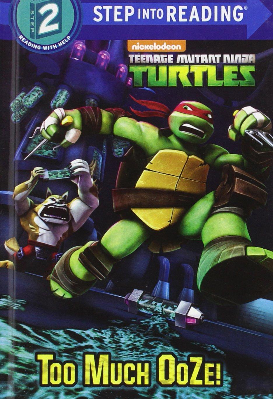 Too Much Ooze! (Turtleback School & Library Binding Edition) (Teenage Mutant Ninja Turtles; Step into Reading: Step 2)