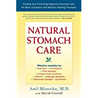 Natural Stomach Care: Treating and Preventing Digestive Disorders Using the Best of Eastern and Wester n Healing Therapies