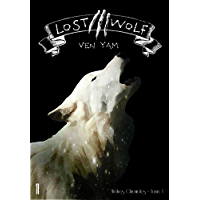 Lost Wolf (Wolves Chronicles t. 1) (French Edition)