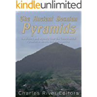 The Ancient Bosnian Pyramids: The History and Mystery Over the Controversial Pyramids in Bosnia and Herzegovina