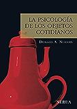 La psicología de los objetos cotidianos (Serie Media nº 6) (Spanish Edition)