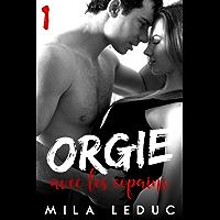 ORGIE avec les Copains - Acte 1: (Nouvelle érotique, Sexe à Plusieurs, Retrouvailles, Voyeurisme, Plan à 3, ORGIE HARD)