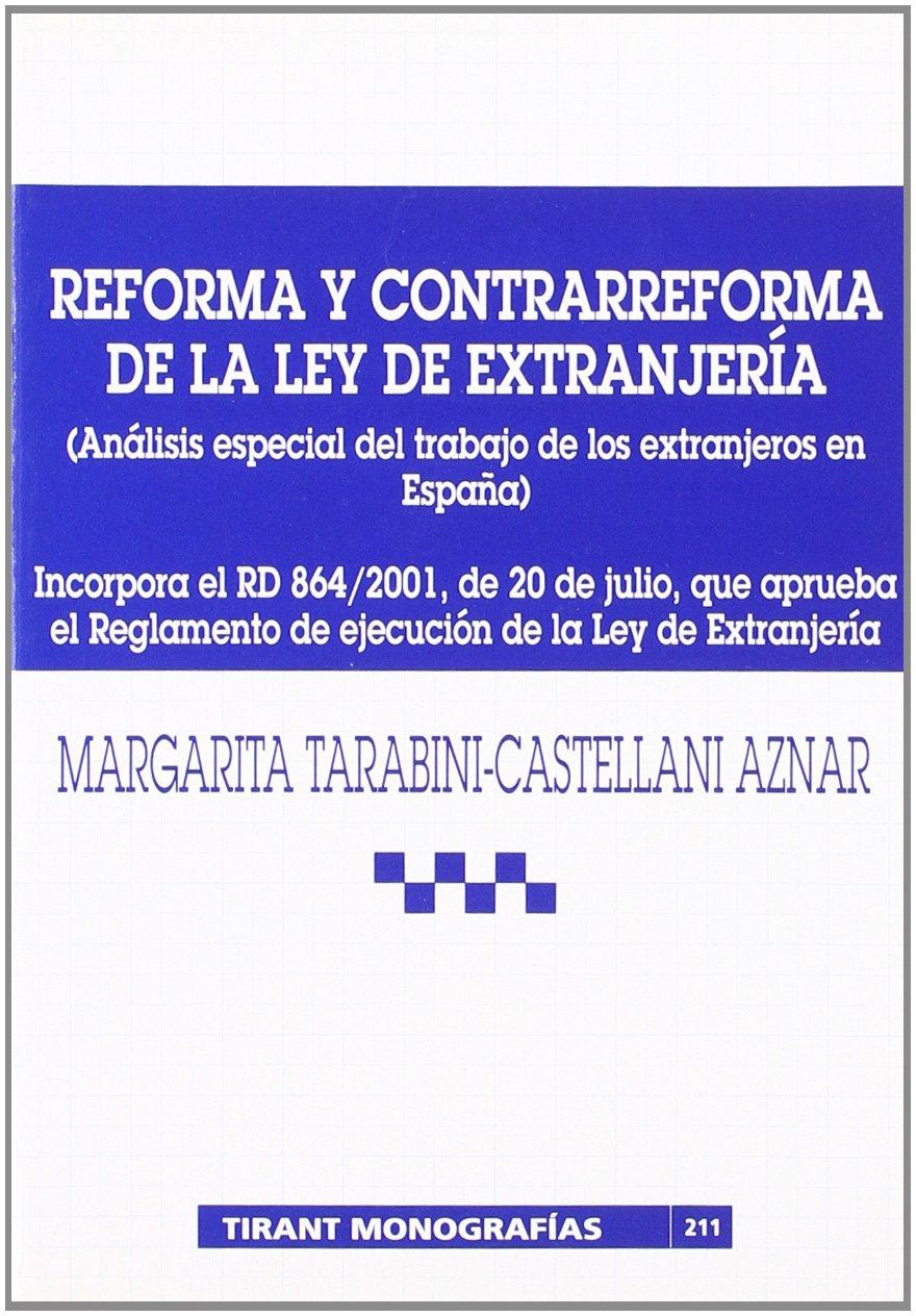 Reforma y Contrarreforma de la Ley de Extranjería Análisis especial del trabajo de los extranjeros en España: Amazon.es: Margarita Tarabini - Castellani Aznar: Libros