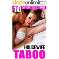 Erotica: Housewife Taboo (10 Off-Limits Sex Stories)
