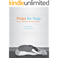 Props for Yoga - Volume 2: Sitting Asanas ans Forward Extensions (English Edition)