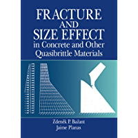 Fracture and Size Effect in Concrete and Other Quasibrittle Materials (New Directions in Civil Engineering Book 16…