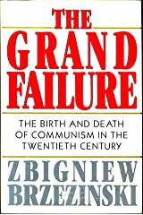 The Grand Failure: The Birth and Death of Communism in the Twentieth Century Hardcover