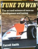 TUNE TO WIN: Art and Science of Race Car Development and Tuning