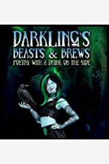 Darkling's Beasts and Brews: Poetry with a Drink on the Side Hardcover