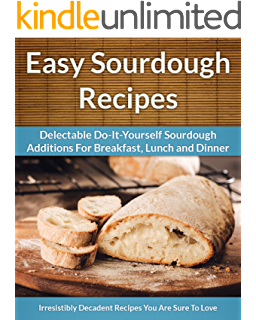 Simple sourdough make your own starter without store bought yeast sourdough recipes delectable do it yourself sourdough recipes for breakfast lunch and solutioingenieria Choice Image
