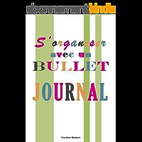 S'organiser avec un Bullet Journal