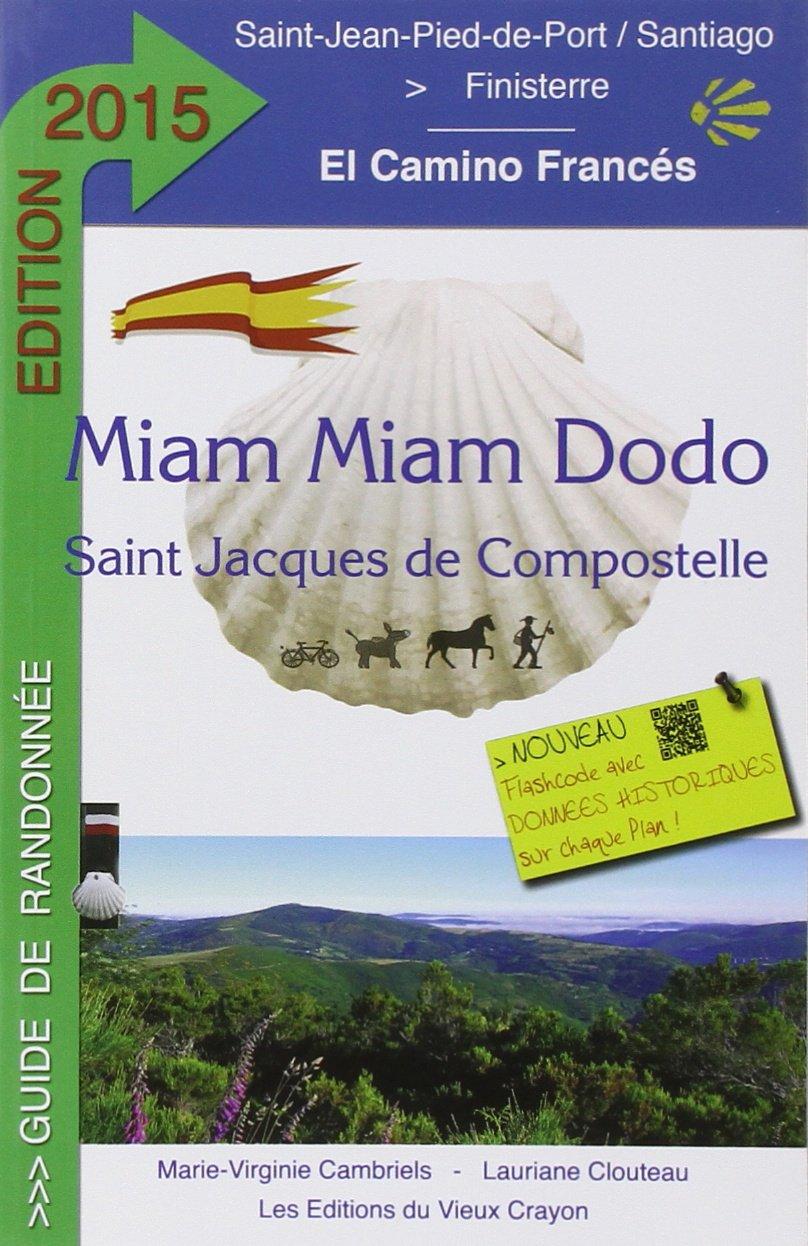 Miam-Miam-Dodo Camino Francés 2015 (de Saint-Jean-Pied-de-Port à Santiago)