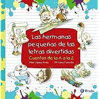 Las hermanas pequeñas de las letras divertidas (Castellano - A PARTIR DE 3 AÑOS - LIBROS DIDÁCTICOS - Las divertidas…