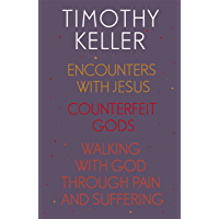 Timothy Keller: Encounters With Jesus, Counterfeit Gods and Walking with God through Pain and Suffering: Encounters With…