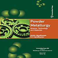 Powder Metallurgy:Science, Technology and Materials
