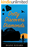 Dotty Discovers Diamonds (The Dotty Drinkwater Mystery series Book 4)