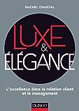 Luxe et Elégance : L'excellence dans la relation client et le management (Fonctions de l'entreprise)