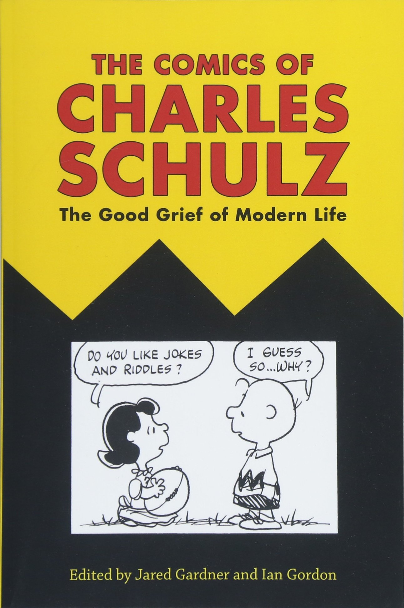Read Online The Comics of Charles Schulz: The Good Grief of Modern Life (Critical Approaches to Comics Artists Series) pdf epub