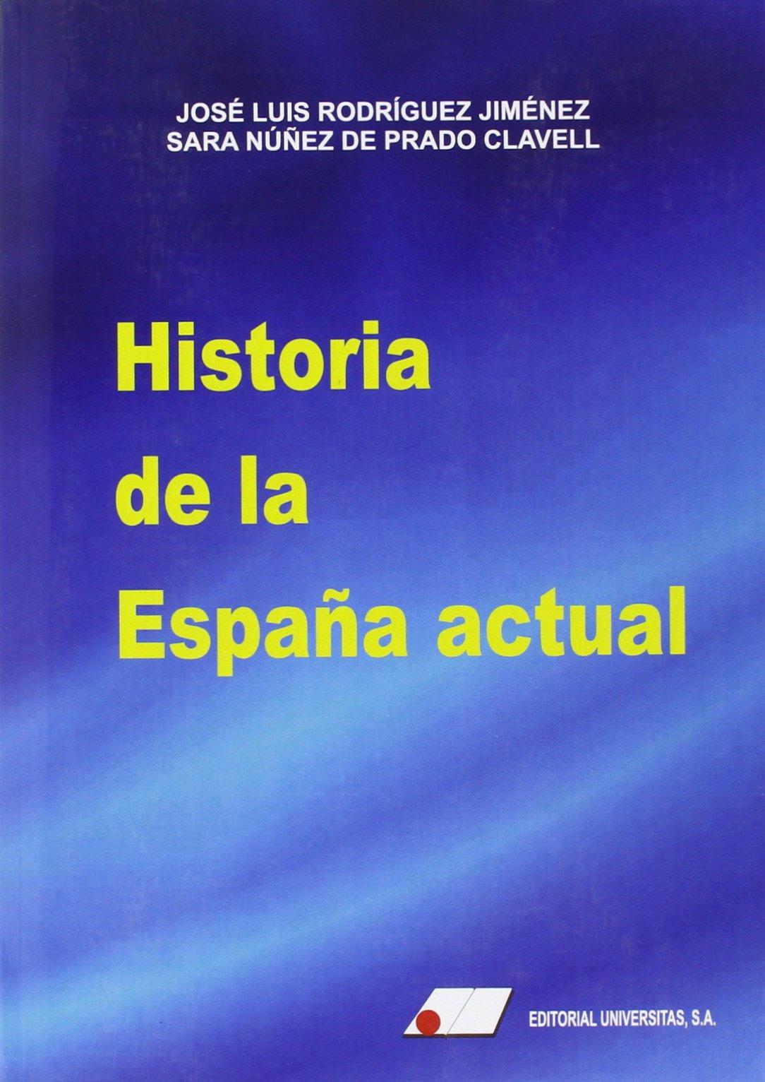 Historia de la Espa¤a actual: Amazon.es: N£¤ez de Prado y Clavell ...