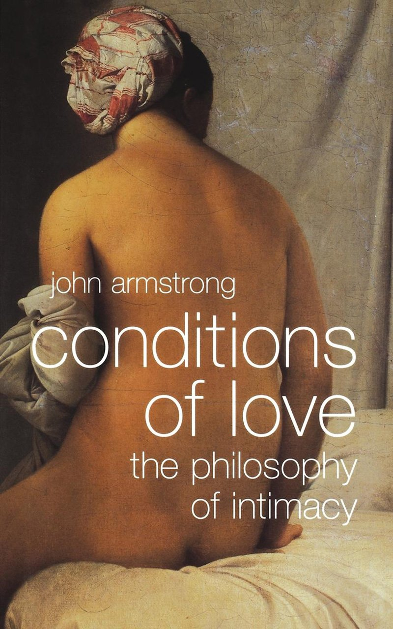 Read Online Conditions of Love: The Philosophy of Intimacy PDF