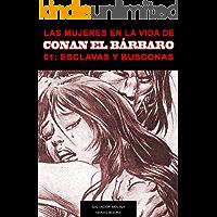 Las mujeres en la vida de Conan el bárbaro 01: Esclavas y busconas