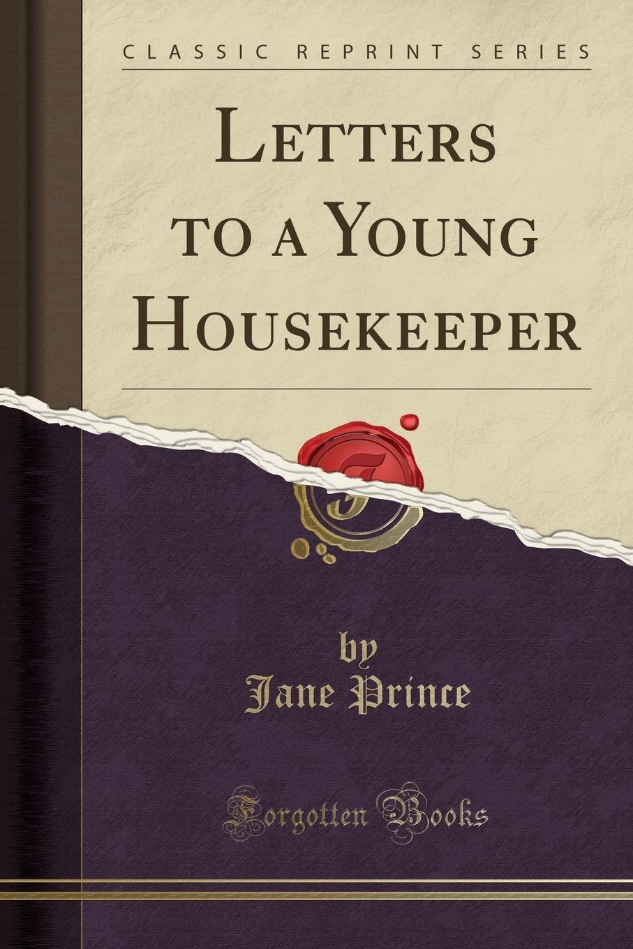 Letters to a Young Housekeeper (Classic Reprint): Jane Prince