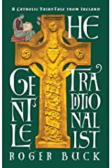 The Gentle Traditionalist: A Catholic Fairy-tale from Ireland Kindle Edition