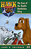 The Case of the Double Bumblebee Sting (Hank the Cowdog Book 22)