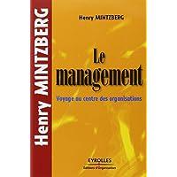 MANAGEMENT (LE) : VOYAGE AU CENTRE DES ORGANISATIONS
