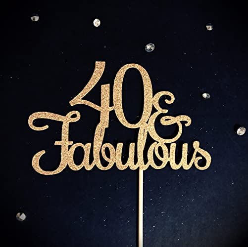 40 and Fabulous Cake Topper Glitter Cake Topper Birthday Cake