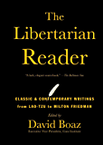 The Libertarian Reader: Classic and Contemporary Writings from Lao Tzu to