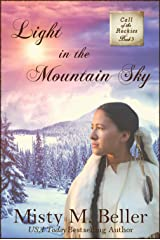Light in the Mountain Sky (Call of the Rockies Book 3) Kindle Edition