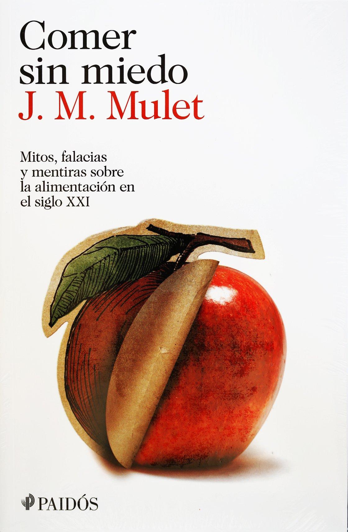Comer sin miedo (Spanish Edition): J.M. Mulet: 9786079377182 ...
