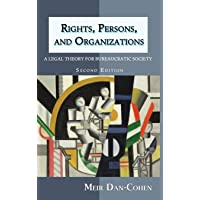 Rights, Persons, and Organizations: A Legal Theory for Bureaucratic Society (Second Edition)