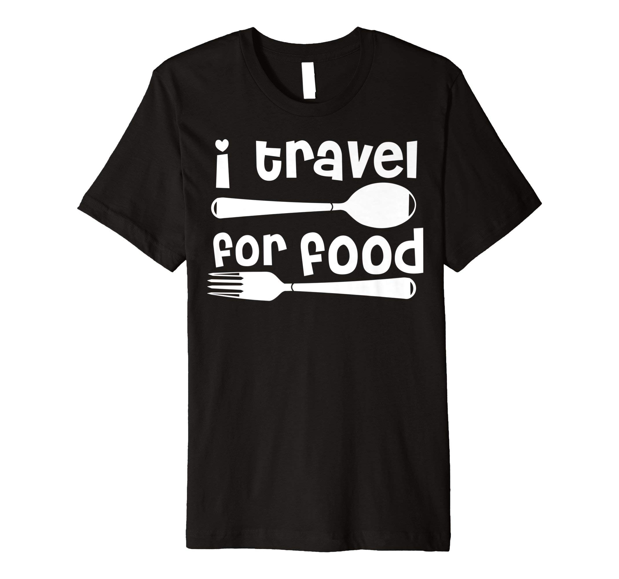 I Travel for Food T-Shirt Food Lover Foddie Traveler Gift by Travel Foodie Tee Shirt (Image #1)
