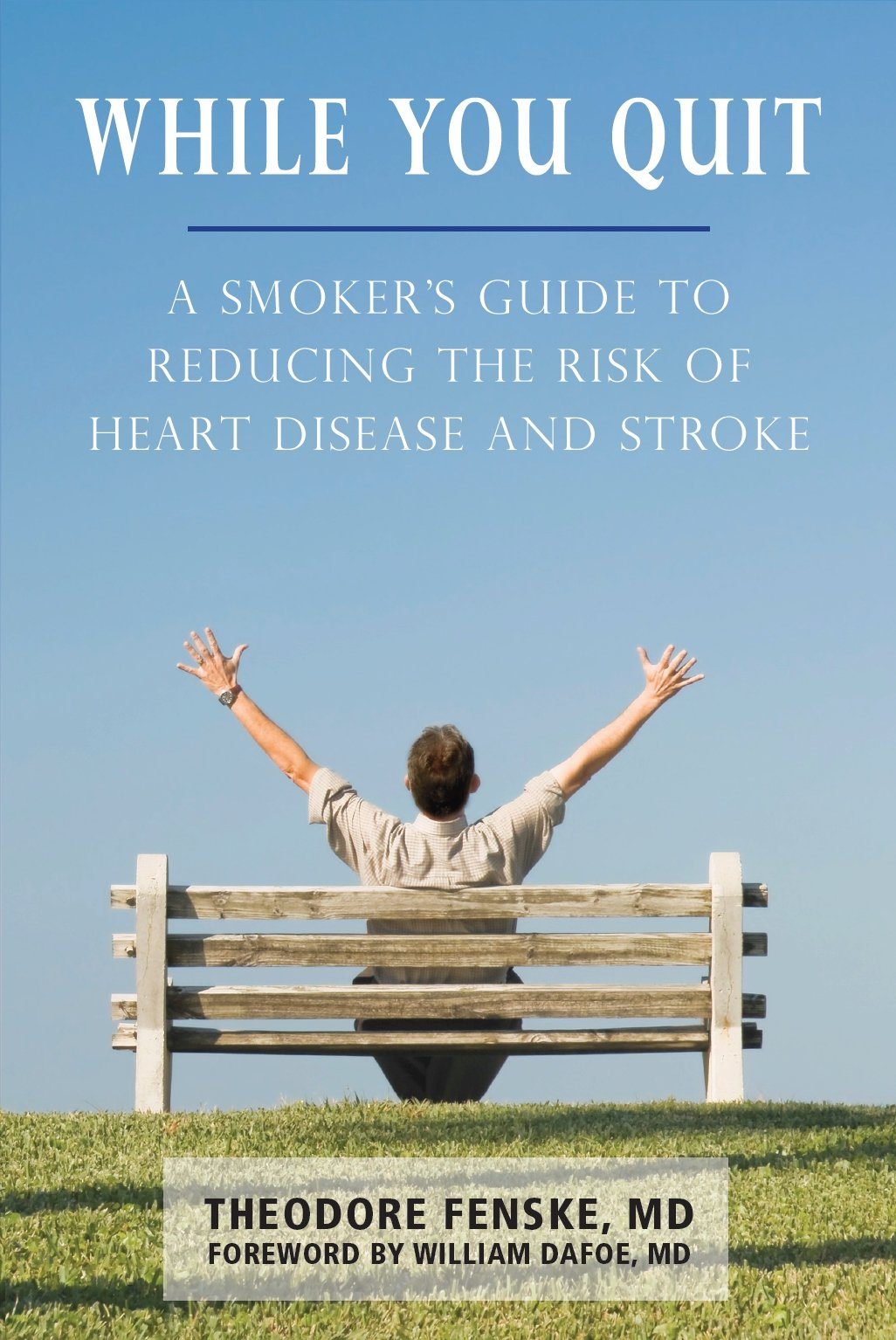 Download While You Quit: A Smoker's Guide to Reducing the Risk of Heart Disease and Stroke ebook