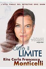 Oltre il limite (Detective Eric Shaw Vol. 3) (Italian Edition) Kindle Edition