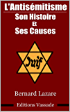 L'antisémitisme : Son histoire et ses causes