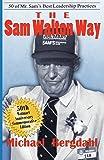 The Sam Walton Way: 50 of Mr. Sam's Best Leadership Practices
