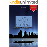 The School of Obedience: Experiencing God's Rest and Favour (Spiritual Intelligence Master Collection Book 2)